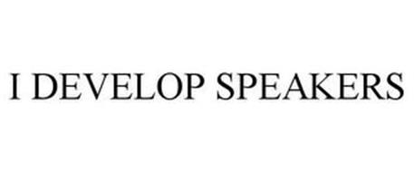 I DEVELOP SPEAKERS