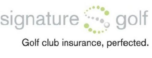 SIGNATURE S GOLF GOLF CLUB INSURANCE, PERFECTED.