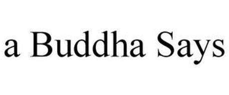 A BUDDHA SAYS