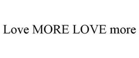 LOVE MORE LOVE MORE