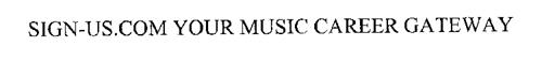 SIGN-US.COM YOUR MUSIC CAREER GATEWAY