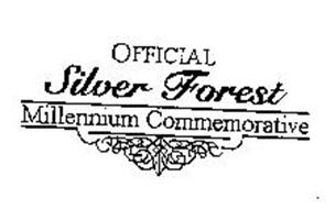 OFFICIAL SILVER FOREST MILLENNIUM COMMEMORATIVE