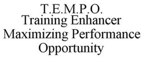 T.E.M.P.O. TRAINING ENHANCER MAXIMIZING PERFORMANCE OPPORTUNITY
