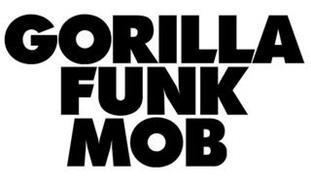 GORILLA FUNK MOB