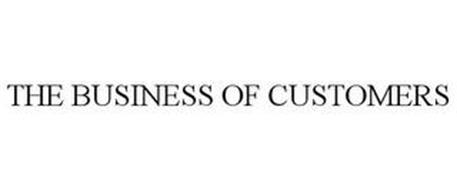 THE BUSINESS OF CUSTOMERS