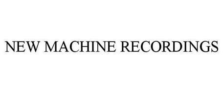 NEW MACHINE RECORDINGS
