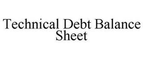 TECHNICAL DEBT BALANCE SHEET