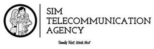 SIM TELECOMMUNICATION AGENCY FAMILY FIRST, WORK NEXT