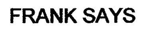 FRANK SAYS