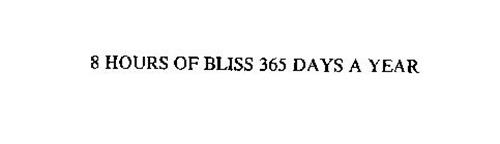 8 HOURS OF BLISS 365 DAYS A YEAR