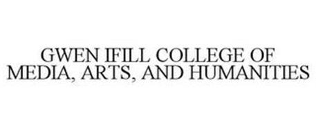 GWEN IFILL COLLEGE OF MEDIA, ARTS, AND HUMANITIES