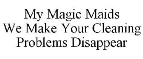 MY MAGIC MAIDS WE MAKE YOUR CLEANING PROBLEMS DISAPPEAR
