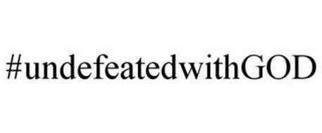 #UNDEFEATEDWITHGOD