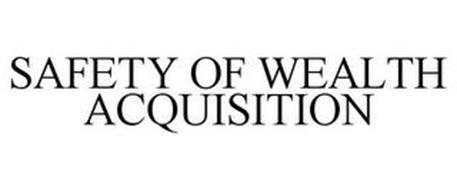 SAFETY OF WEALTH ACQUISITION