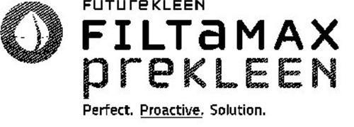 FUTUREKLEEN FILTAMAX PREKLEEN PERFECT. PROACTIVE. SOLUTION.