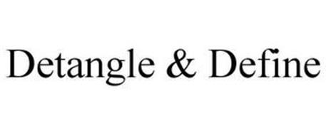 DETANGLE & DEFINE