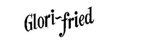GLORI-FRIED
