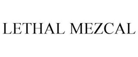 LETHAL MEZCAL