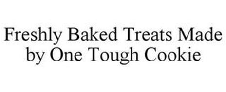 FRESHLY BAKED TREATS MADE BY ONE TOUGH COOKIE