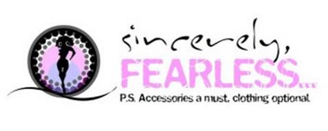 SINCERELY, FEARLESS... P.S. ACCESSORIES A MUST, CLOTHING OPTIONAL.