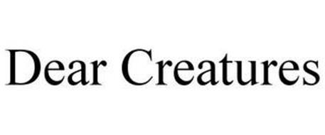 DEAR CREATURES