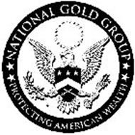 NATIONAL GOLD GROUP PROTECTING AMERICAN WEALTH