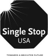 SINGLE STOP USA TOWARDS A BRIGHTER FUTURE