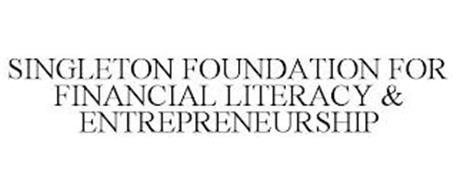 SINGLETON FOUNDATION FOR FINANCIAL LITERACY & ENTREPRENEURSHIP