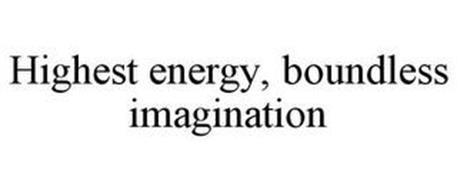 HIGHEST ENERGY, BOUNDLESS IMAGINATION