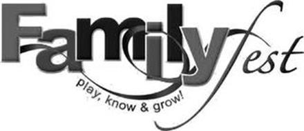 FAMILYFEST PLAY, KNOW & GROW!