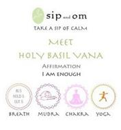 SIP AND OM TAKE A SIP OF CALM MEET HOLY BASIL VANA AFFIRMATION I AM ENOUGH IN 5 HOLD 5 OUT 5 BREATH MUDRA CHAKRA YOGA