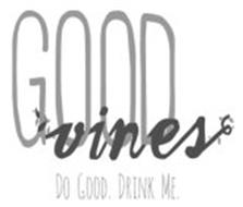 GOOD VINES DO GOOD. DRINK ME.