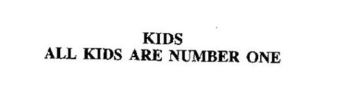 KIDS ALL KIDS ARE NUMBER ONE