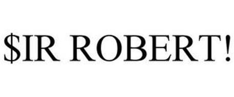 $IR ROBERT!