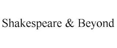 SHAKESPEARE & BEYOND