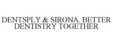 DENTSPLY & SIRONA. BETTER DENTISTRY TOGETHER