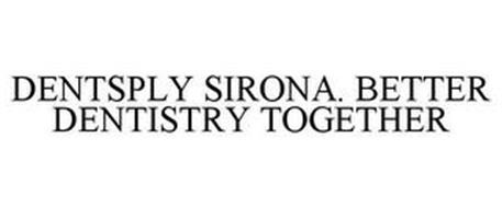 DENTSPLY SIRONA. BETTER DENTISTRY TOGETHER