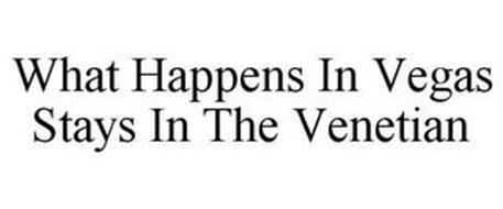 WHAT HAPPENS IN VEGAS STAYS IN THE VENETIAN