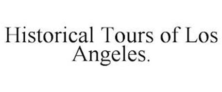 HISTORICAL TOURS OF LOS ANGELES.