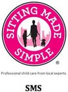 SITTING MADE SIMPLE PROFESSIONAL CHILD CARE FROM LOCAL EXPERTS SMS