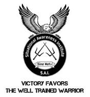 SITUATIONAL AWARENESS INSTITUTE S.A.I. SINE METU VICTORY FAVORS THE WELL TRAINED WARRIOR