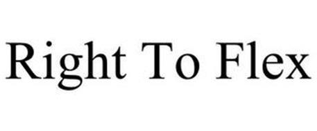 RIGHT TO FLEX