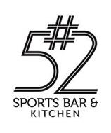 #52 SPORTS BAR & KITCHEN