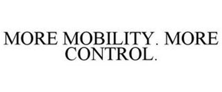 MORE MOBILITY. MORE CONTROL.
