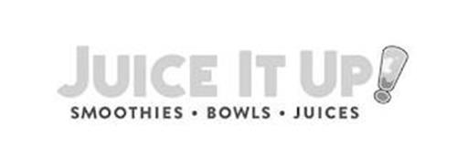 JUICE IT UP! SMOOTHIES·BOWLS·JUICES