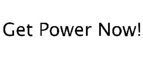 GET POWER NOW!