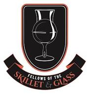 FELLOWS OF THE SKILLET & GLASS