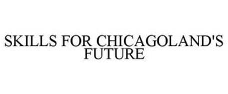 SKILLS FOR CHICAGOLAND'S FUTURE