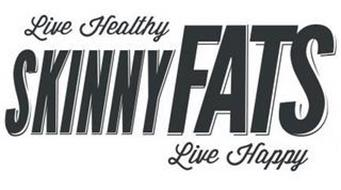 SKINNYFATS LIVE HEALTHY LIVE HAPPY