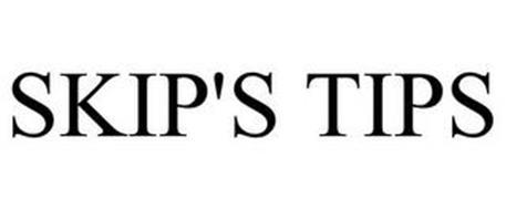 SKIP'S TIPS